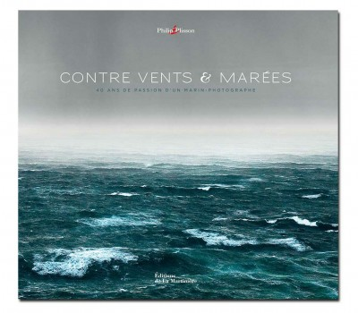 Photo Livre Contre Vents et Marées par Philip Plisson